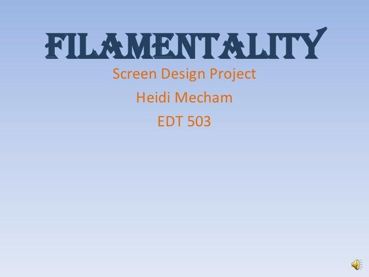 Presentation of filamentality