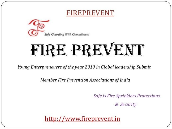 FIREPREVENT      FIRE PREVENTYoung Enterpreneuers of the year 2010 in Global leadership Submit           Member Fire Preve...