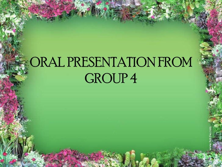 ORAL PRESENTATION FROM        GROUP 4