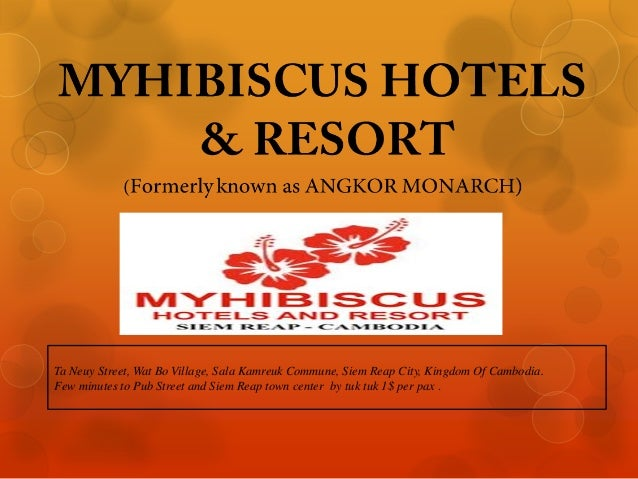 Presentation  of Myhibiscus Hotels & Resort in Siem Reap, Cambodia