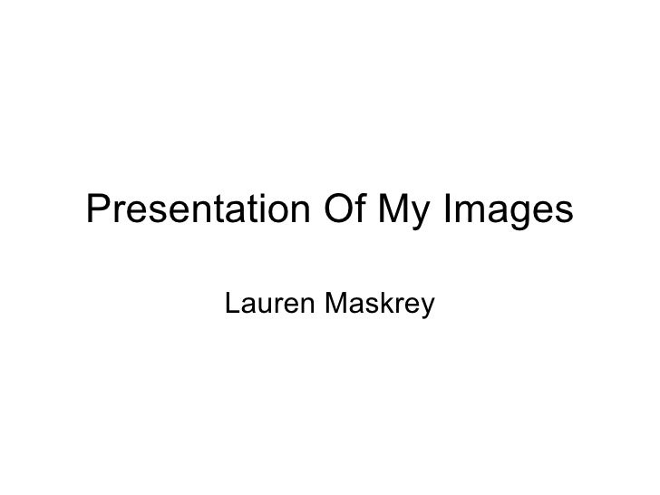 Presentation Of My Images