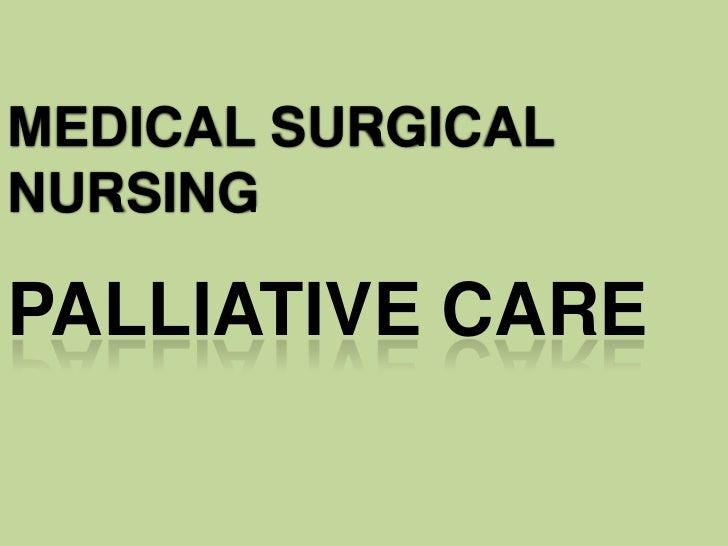 MEDICAL SURGICALNURSINGPALLIATIVE CARE