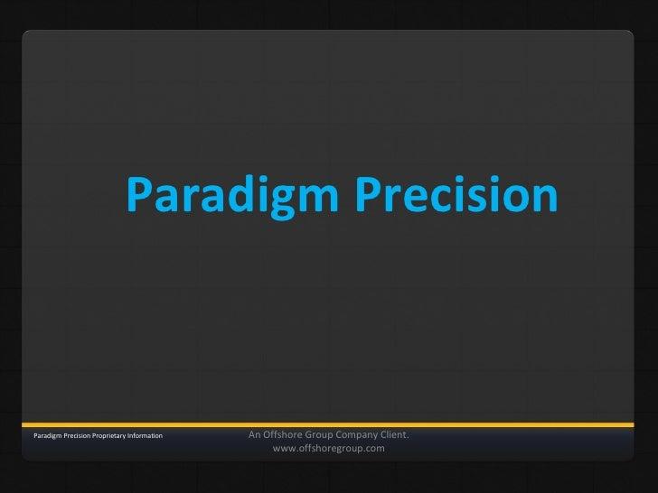 Paradigm PrecisionParadigm Precision Proprietary Information   An Offshore Group Company Client.                          ...