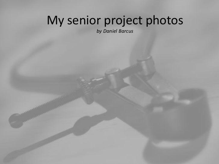 Senior project photos