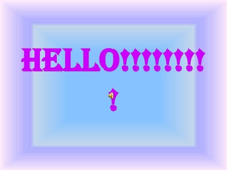 Hello!!!!!!!!     !
