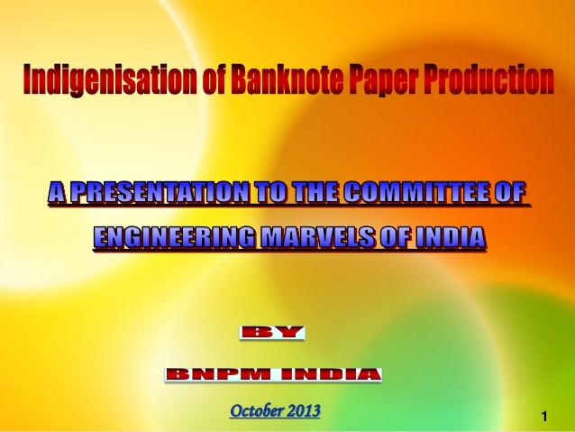 Presentation of spmcil   indigenization of banknote paper production