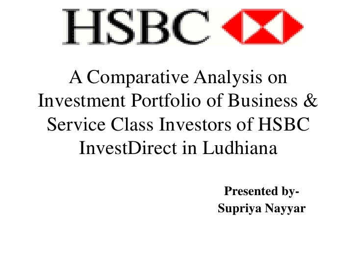 A Comparative Analysis on Investment Portfolio of Business & Service Class Investors of HSBC InvestDirect in Ludhiana  <br...