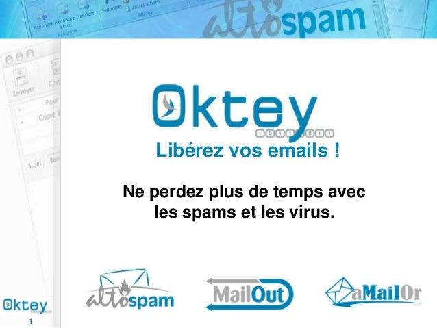 Libérez vos emails ! Ne perdez plus de temps avec les spams et les virus.  1