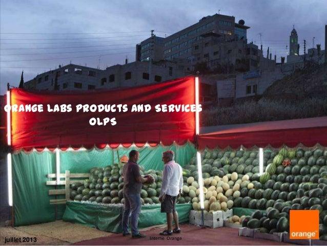 Orange Labs Products and Services OLPS  juillet 2013  Interne Orange