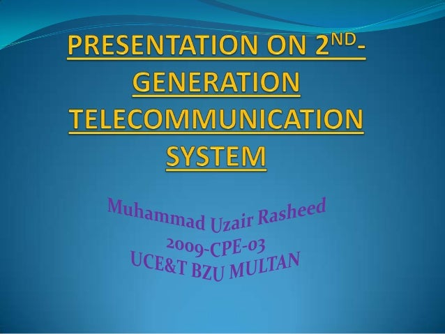 Presentation on 2 nd generation telecommunication system