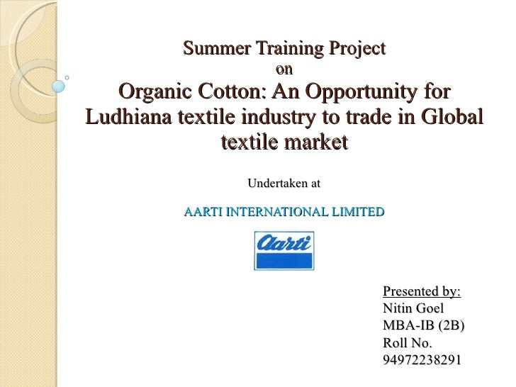 Summer Training Project on Organic Cotton: An Opportunity for Ludhiana textile industry to trade in Global textile market ...