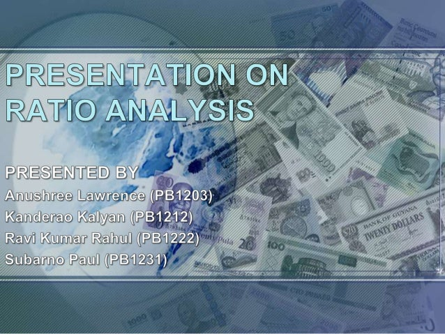 What is Ratio Analysis?• It is Not just comparing different numbers from the balance  sheet, income statement and cash flo...