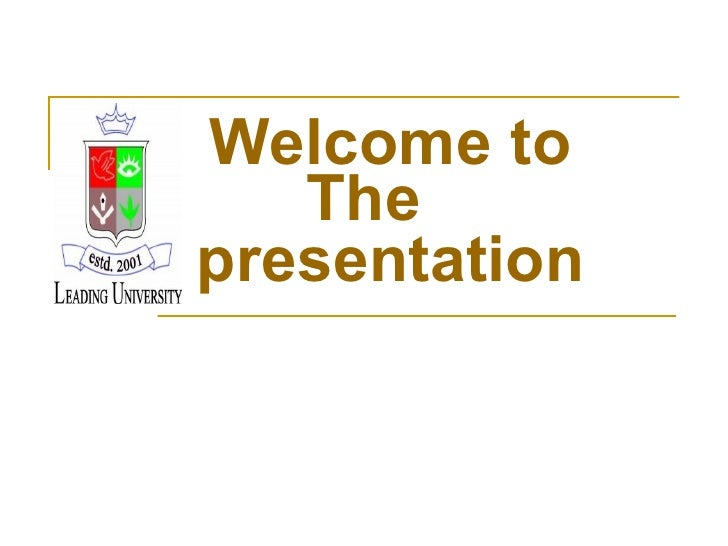 Welcome to   Thepresentation