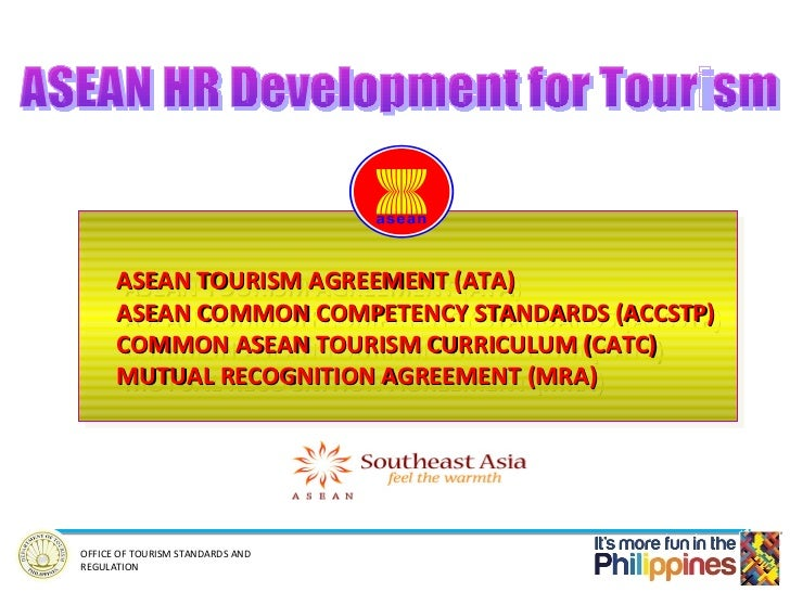 ASEAN TOURISM AGREEMENT (ATA)      ASEAN TOURISM AGREEMENT (ATA)      ASEAN COMMON COMPETENCY STANDARDS (ACCSTP)      ASEA...