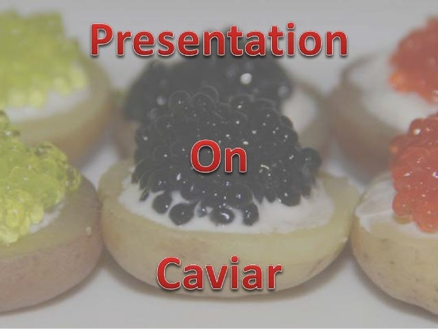 Caviar for Caviar comes from what fish