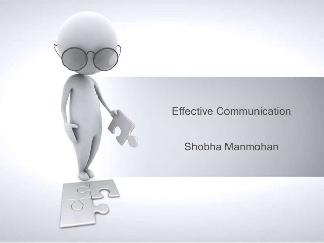 Effective Communication Shobha Manmohan