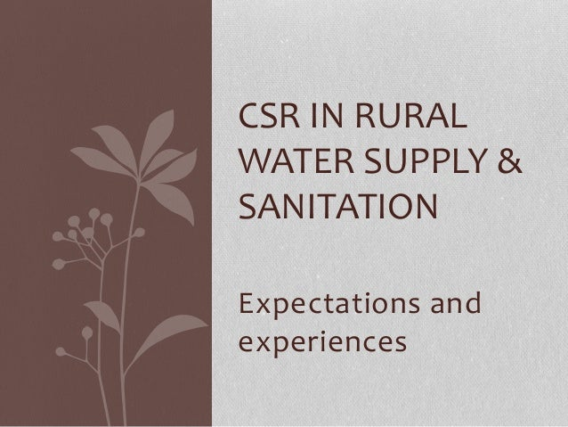 Expectations and experiences CSR IN RURAL WATER SUPPLY & SANITATION