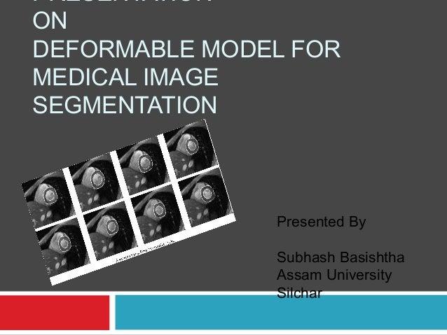 Presentation on deformable model for medical image segmentation