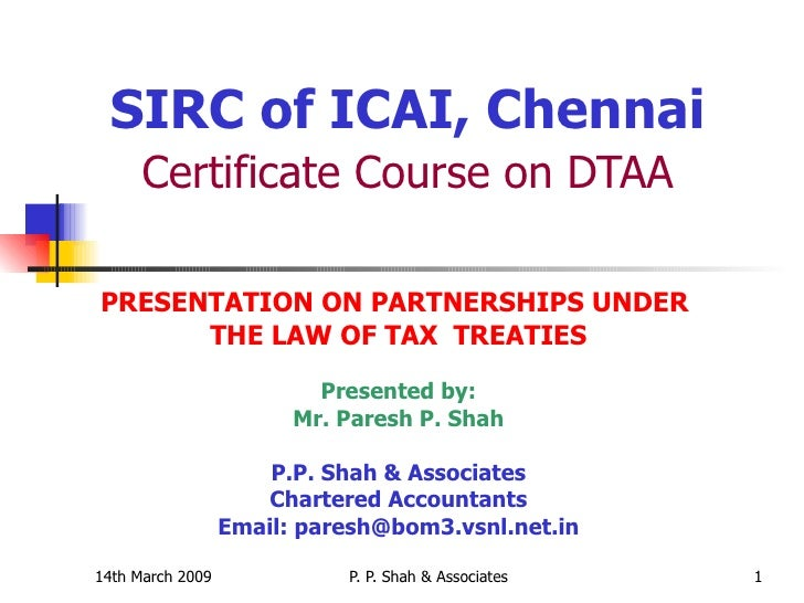 SIRC of ICAI, Chennai   Certificate Course on DTAA   PRESENTATION ON PARTNERSHIPS UNDER  THE LAW OF TAX  TREATIES Presente...