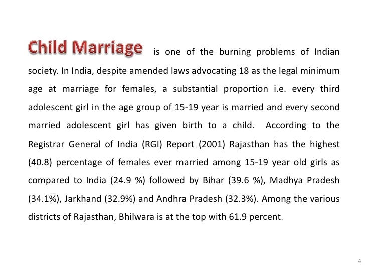 essay on child marriage in india Child brides in rural india shirley johnson-lans patricia jones preliminary: please do not quote or cite without authors' permission this paper investigates the determinants of child marriage using a new data set from rural india.