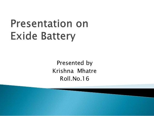 Presented byKrishna Mhatre   Roll.No.16