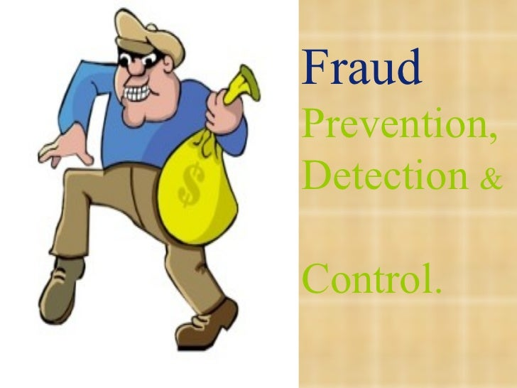 Presentation on fraud prevention, detection & control