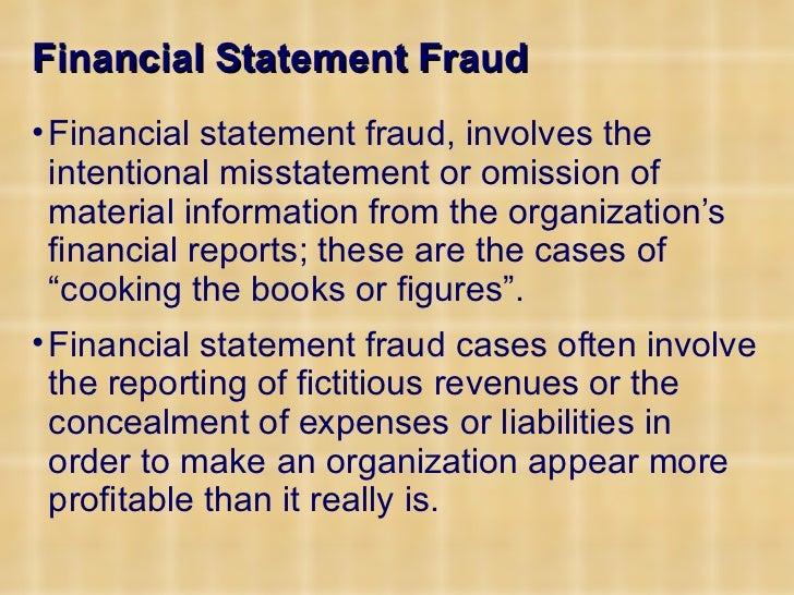 report on financial statement fraud scheme Financial statement fraud  institute of certified fraud examiners see the full report at   this scheme reputedly went undetected until a physical count showed.