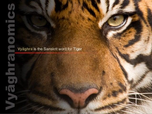 Vyāghra is the Sanskrit word for Tiger