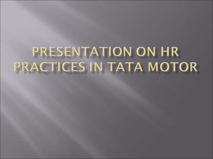 Presentation on hr practices in tata motors