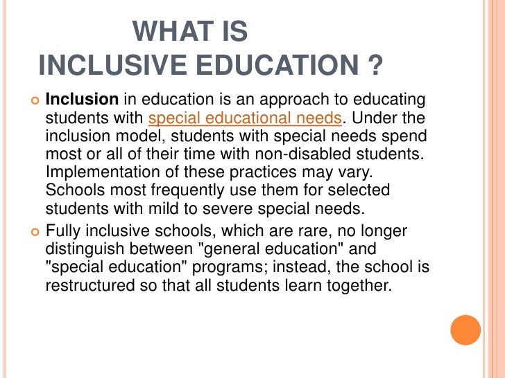 inclusive education 4 essay (results page 4) view and download special education and inclusion essays examples also discover topics, titles, outlines, thesis statements, and conclusions for your special education and inclusion essay.