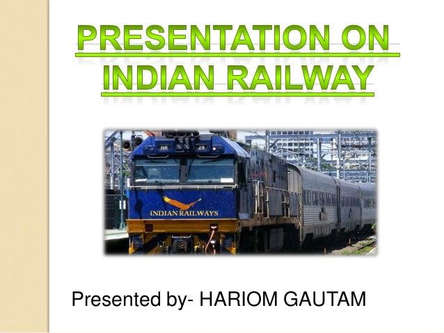 Presentationonindianrailway 120501134424-phpapp02