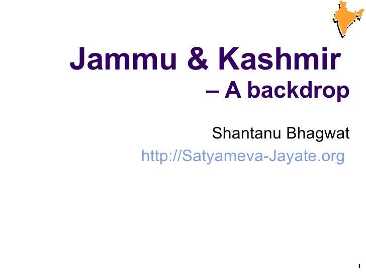 Jammu & Kashmir  – A backdrop Shantanu Bhagwat http://Satyameva-Jayate.org