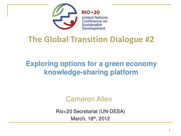 The Global Transition Dialogue #2Exploring options for a green economy     knowledge-sharing platform            Cameron A...