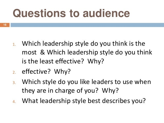 basic leadership styles Kurt lewin identified three main styles of leadership.
