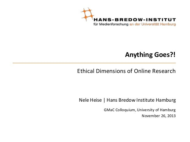 Anything Goes?! Ethical Dimensions of Online Research  Nele Heise | Hans Bredow Institute Hamburg GMaC Colloquium, Univers...