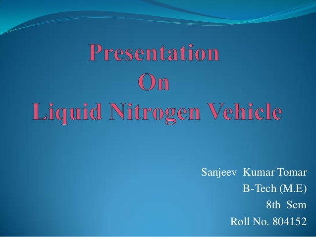 Presentation on liquid nitrogen vehicle