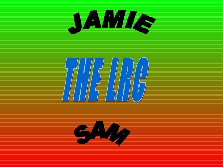 THE LRC JAMIE  SAM