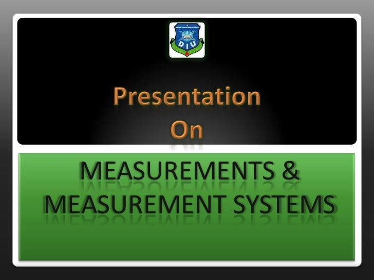Presentation on measurements & measurement systems