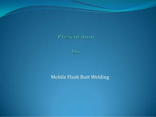 Presentation on mobile flash butt welding