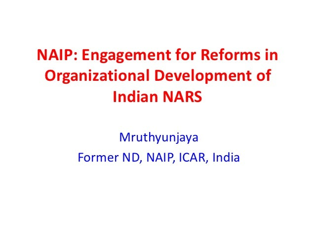 C2.1. NAIP: Engagement for Reforms in Organizational Development of Indian NARS