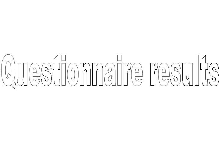 Presentation on questionaire results