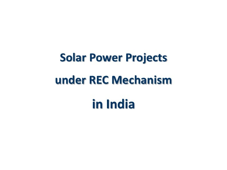 Developing Solar Projects under REC Mechanism in India