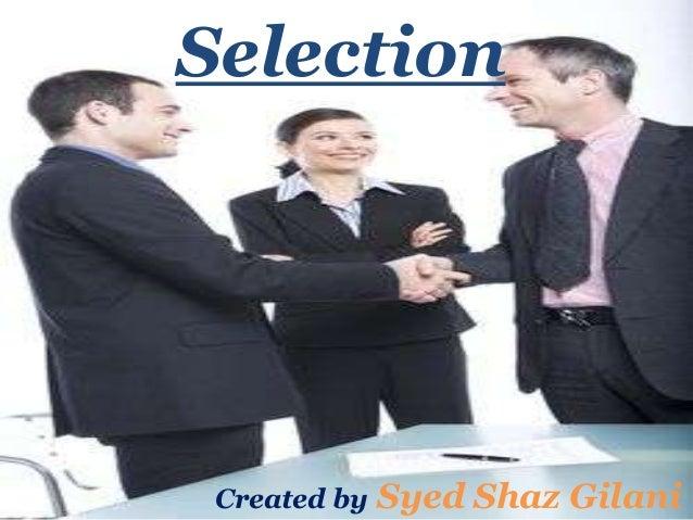 SelectionCreated by Syed Shaz Gilani