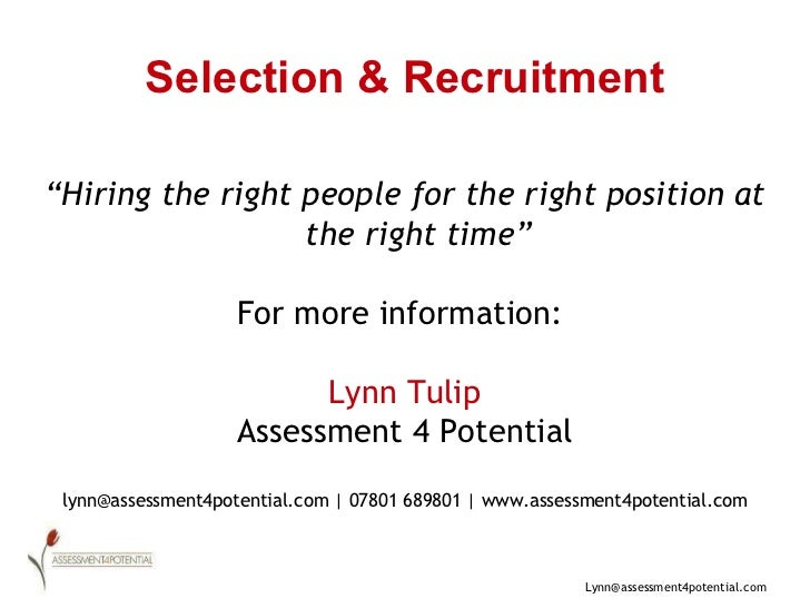 """Selection & Recruitment """" Hiring the right people for the right position at the right time"""" For more information:  Lynn Tu..."""