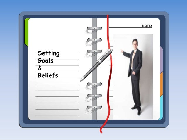Presentation on setting goals & beliefs