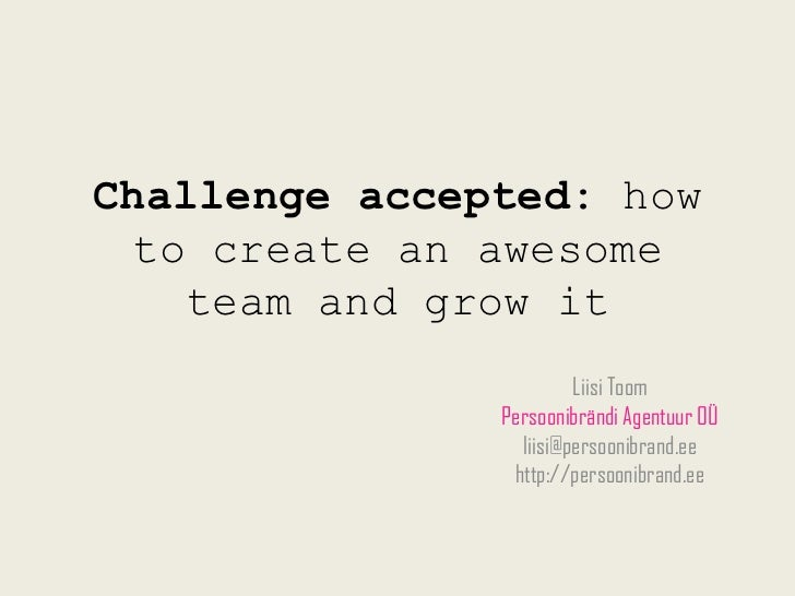 Challenge accepted: how to create an awesome team and grow it