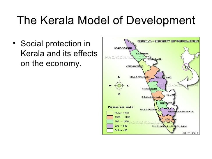 The Kerala Model of Development <ul><li>Social protection in Kerala and its effects on the economy. </li></ul>