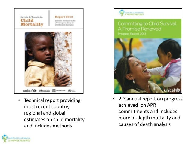 • Technical report providing most recent country, regional and global estimates on child mortality and includes methods • ...