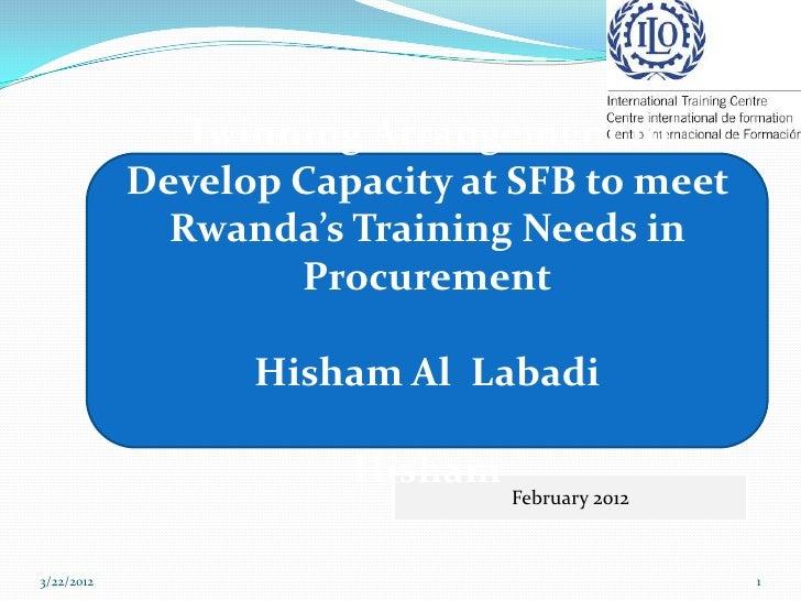 Twinning Arrangement to            Develop Capacity at SFB to meet              Rwanda's Training Needs in                ...