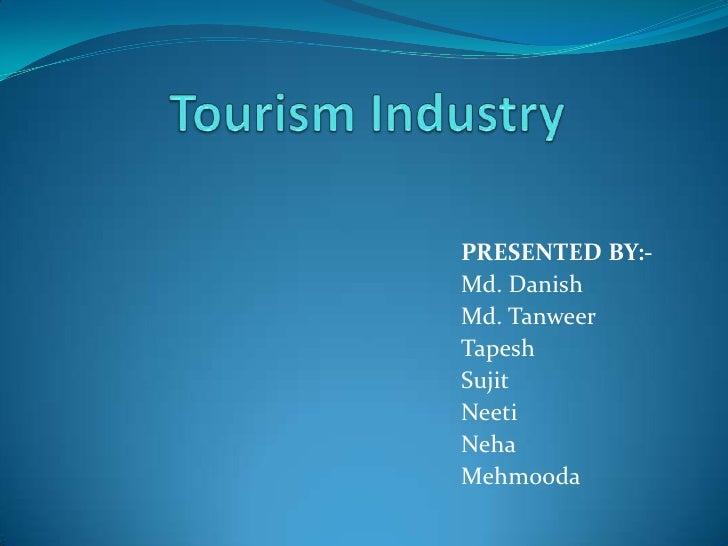 Presentation on tourism industry
